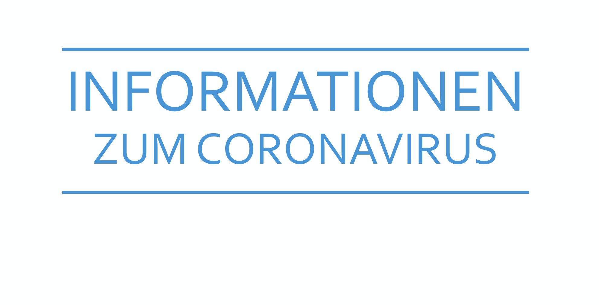 Informationen Coronavirus